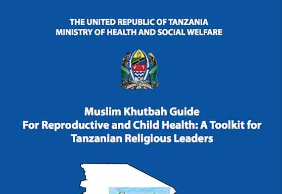 Muslim Khutbah Guide For Reproductive and Child Health: A Toolkit for Tanzanian Religious Leaders